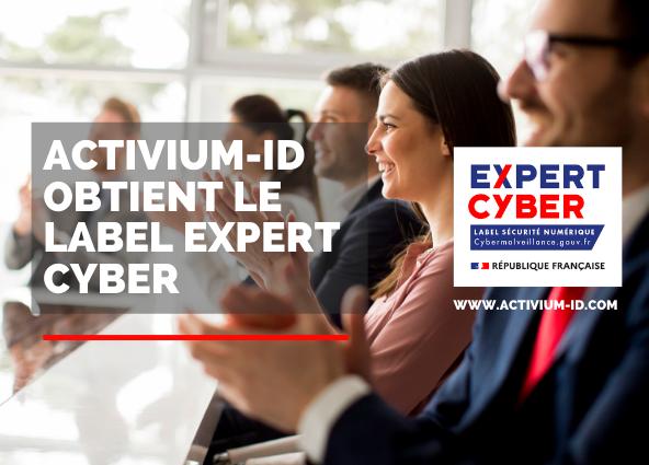 Activium-ID obtient le label Expert Cyber!